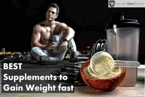 Best Supplements to Gain Weight Fast Review 2019