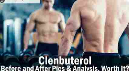 Clenbuterol – Before and After Pics & Analysis. Worth It?
