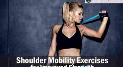 Shoulder Mobility Exercises for Improved Strength
