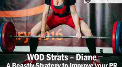 WOD Strats – Diane – A Beastly Strategy to Improve your PR