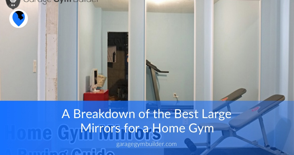 Home gym mirrors all you need to know garage gym builder