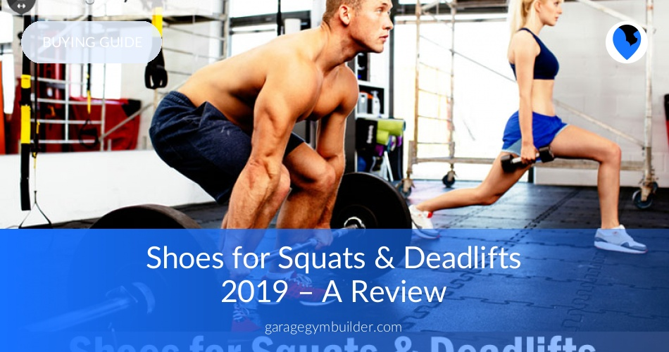 1217b54f2116 Best Shoes for Squats   Deadlifts January 2019 - A Review