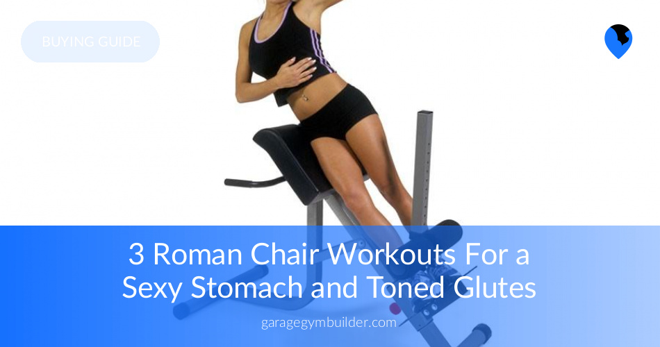 Admirable Roman Chairs Workout Guide Garage Gym Builder Ibusinesslaw Wood Chair Design Ideas Ibusinesslaworg