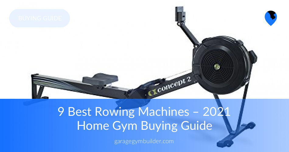 Best affordable rowing machines garage gym builder