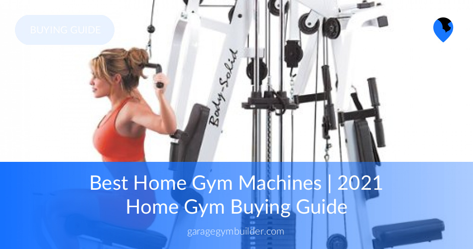 97fc91f2cde 10 Best Home Gym Equipment Workout Machines Review (2019 Updated)