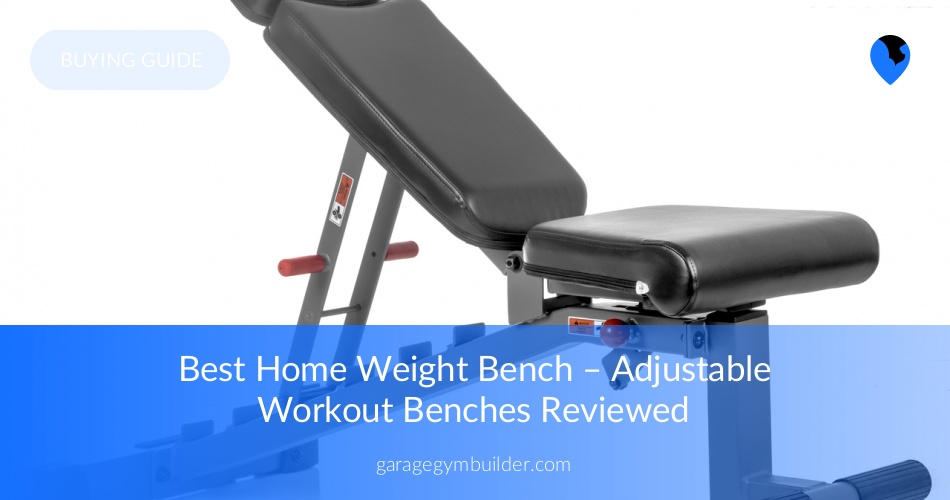 Best Workout Bench for Home - Adjustable Weight Bench