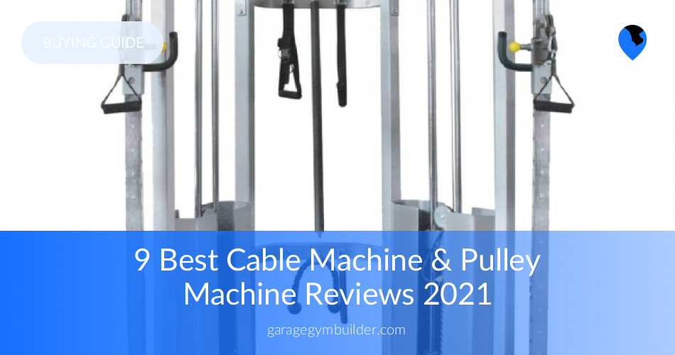 10 Best Cable Machine Reviewed in 2019 - Garage Gym Builder