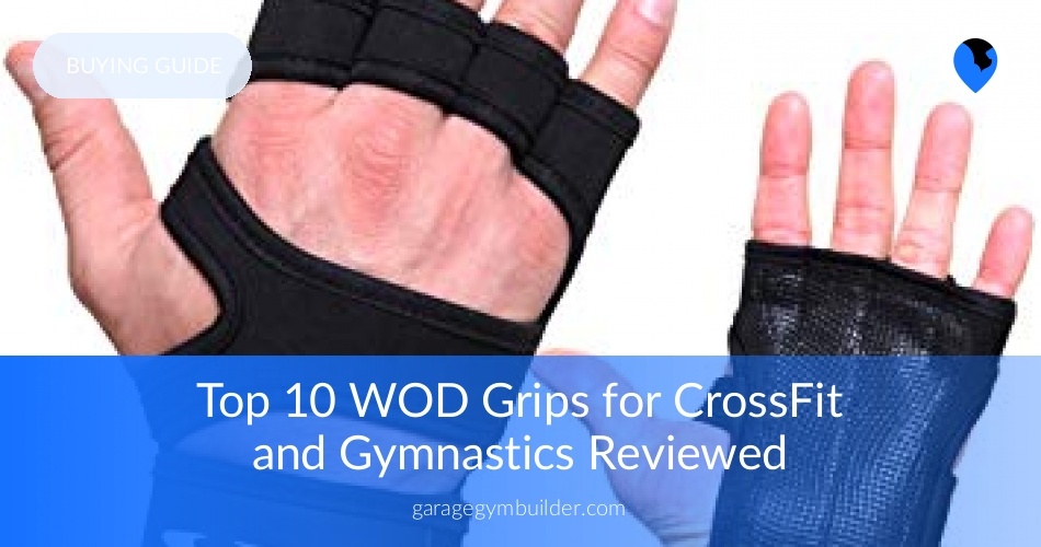 b64c52c30a Best WOD Grips for Crossfit and Gymnastics Review January 2019 | Hand  Protection for Weightlifting and Pull-ups