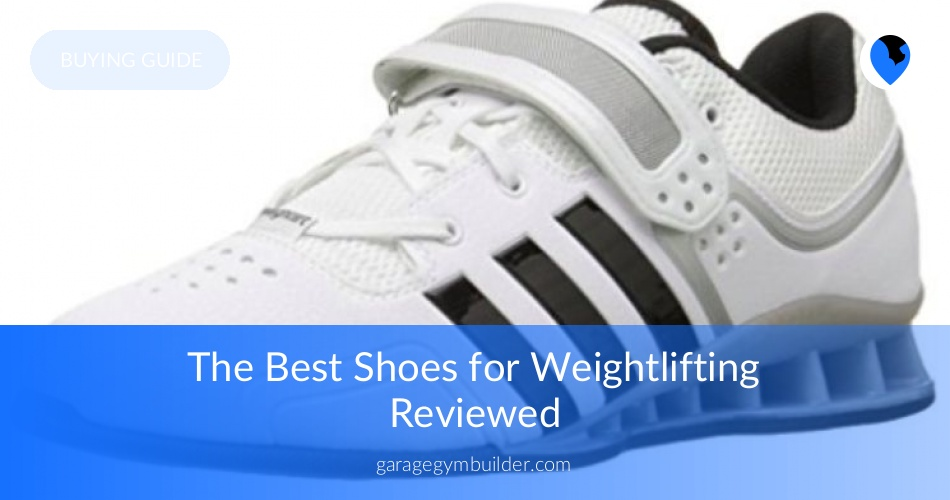 f1c1cb0bb8f Best Weightlifting Shoes in 2019 - Best Powerlifting Shoes - Garage ...