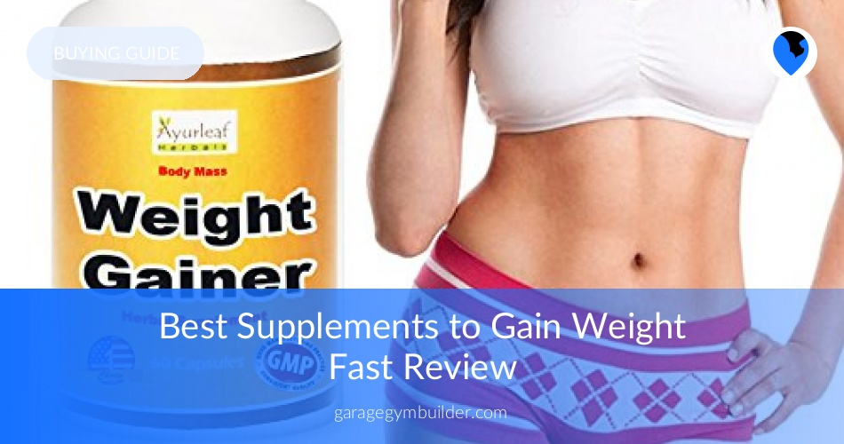 Best supplement to gain weight and muscle fast