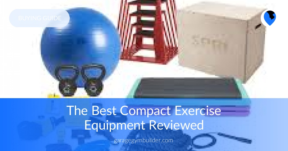 The best compact exercise equipment reviewed garage gym ideas
