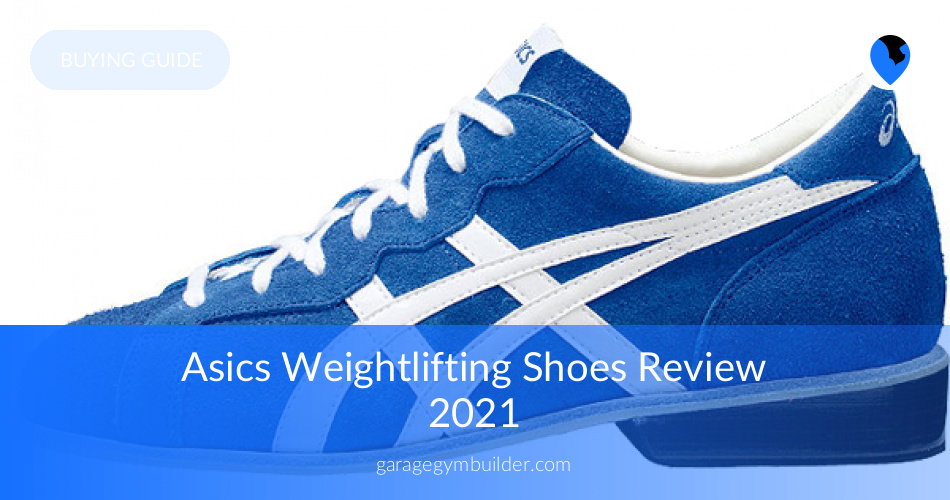 sale retailer efae0 c4b2d Asics Weightlifting Shoes Review 2019 - Garage Gym Ideas ...