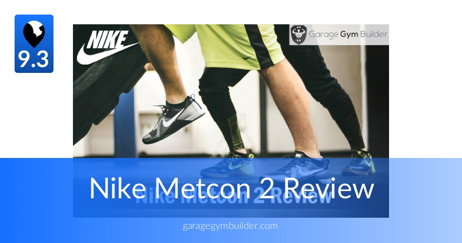fefe92a1e5a Nike Metcon 2 January 2019 Review