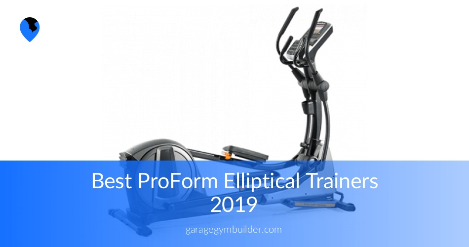Best Proform Elliptical Trainers Review January 2019
