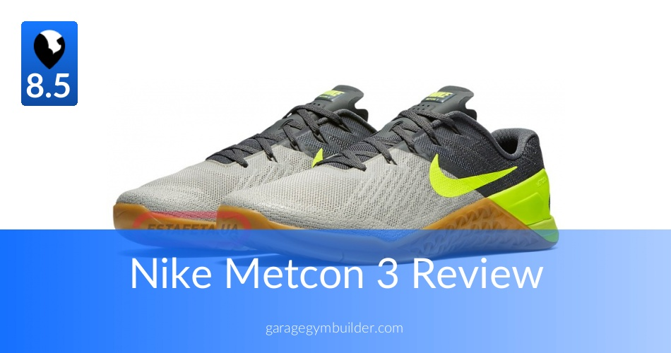 The Nike Metcon 3 Newly Revised and Updated Garage Gym Builder