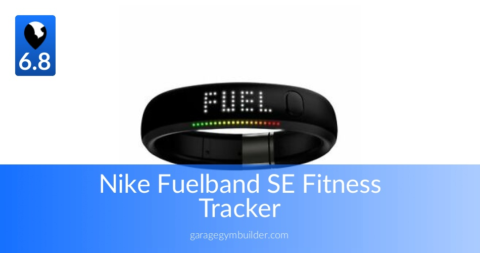 new concept 27ded c6074 Nike Fuelband: The Best Fitness Tracker - Garage Gym Builder